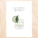 FINEASSLINES - FIN Gin and Chronic Fatigue Card