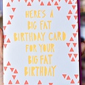 Gus and Ruby Letterpress - GR Big Fat Birthday Card