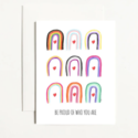 k. Patricia Designs Be Proud of Who You Are Card