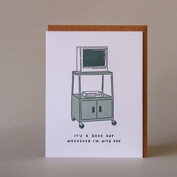 M. C. Pressure It's A Good Day Whenever I'm With You Card
