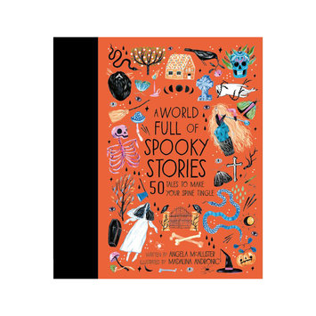 quarto A World Full of Spooky Stories: 50 Tales to Make Your Spine Tingle