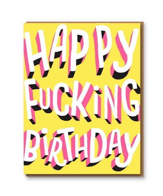 1973, Ltd. Happy Fucking Birthday Card