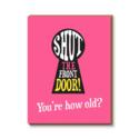 1973, Ltd. Shut The Front Door Birthday Card