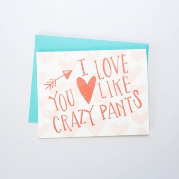 Gus and Ruby Letterpress - GR GR GC - Love you Crazy Pants