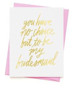 ashkahn No Choice Bridesmaid Card