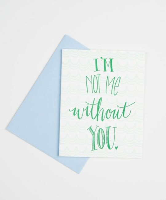 Gus and Ruby Letterpress - GR GRGCLO0005 - Not Me Without You