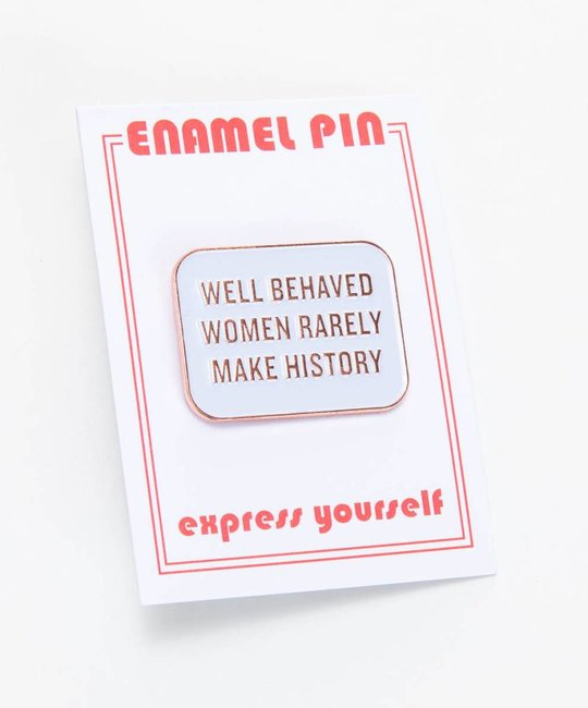 The Found Well Behaved Women Pin