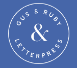 Gus and Ruby Letterpress