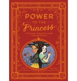 Books Power to the Princess: 15 Favorite Fairytales Retold with Girl Power