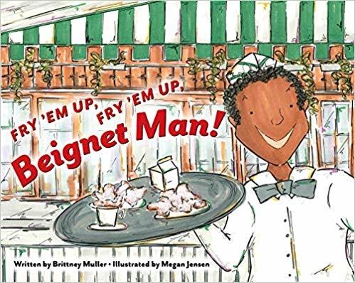 Books Fry 'em Up, Fry 'em Up, Beignet Man!