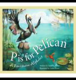 Books P is for Pelican : A Louisiana Alphabet