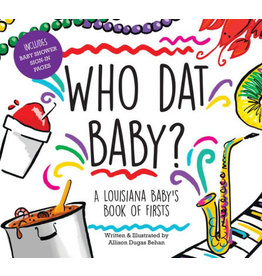 Books Who Dat Baby? A Louisiana Baby's Book of Firsts
