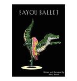 Books Bayou Ballet (hardcover)