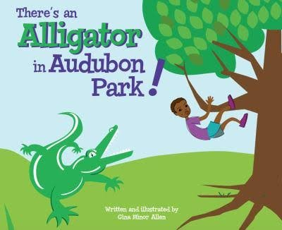 Books There's An Alligator in Audubon Park