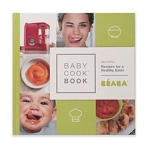 BEABA BEABA BabyCook Book New Edition: Recipes For A Healthy Eater