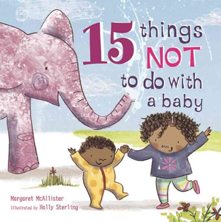 Books 15 Things NOT To Do With A Baby