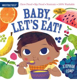 Indestructibles Baby Books Indestructibles: Baby Let's Eat