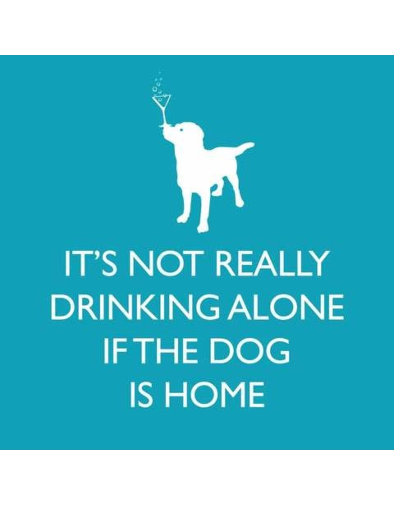 Paper Products Designs IF THE DOG IS HOME BEVERAGE NAPKIN