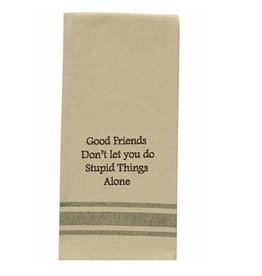 Park Designs GOOD FRIENDS STUPID THINGS KITCHEN TOWEL