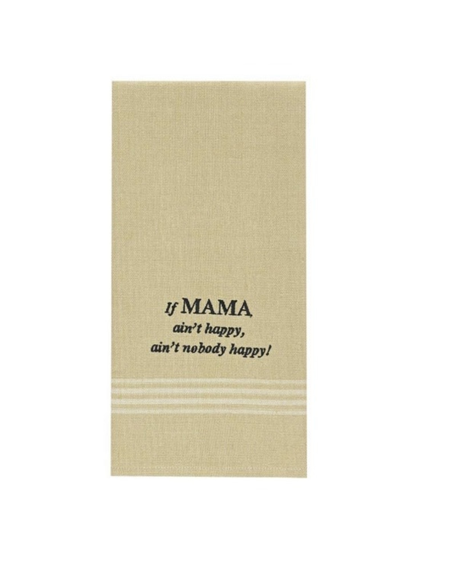 Park Designs IF MAMA AIN'T HAPPY KITHEN TOWEL