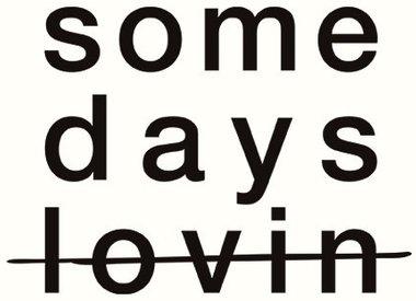 Some Day's Lovin'