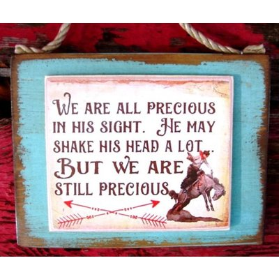 We Are All Precious Sign 5x5 #1302t