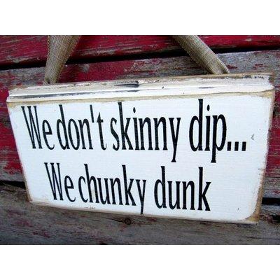 We Don't Skinny Dip Sign #2800