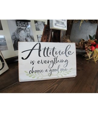 Attitude is Everything Sign #609