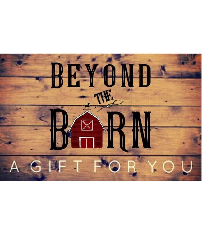 Beyond the Barn Gift Card $100