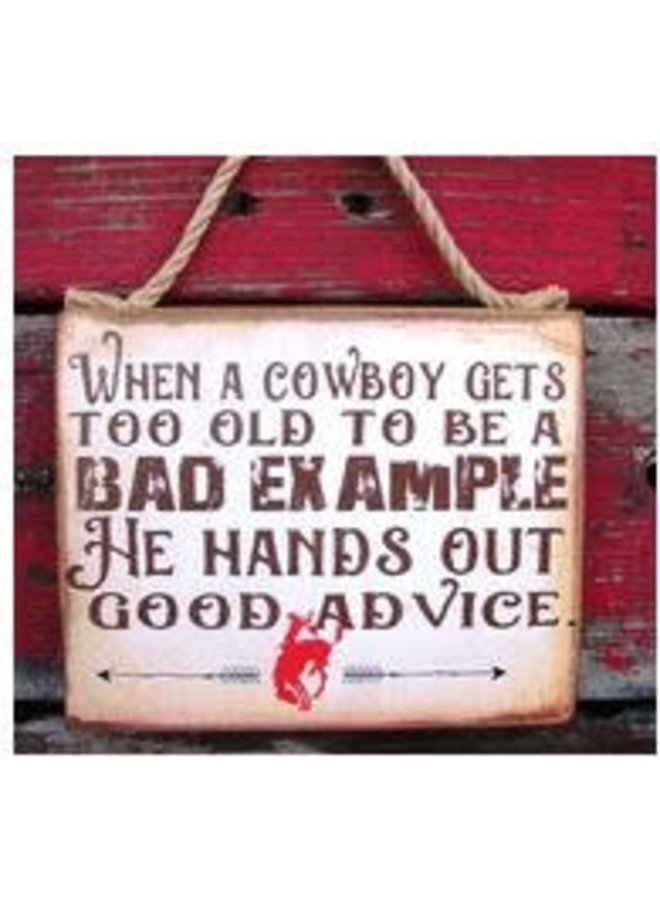 Wooden Sign When a Cowboy Gets Too Old #1221