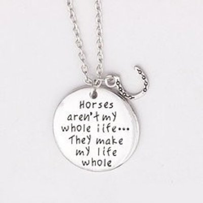 Horses Aren't My Whole Life Necklace