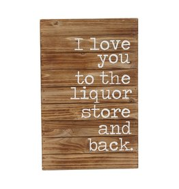 Love You To The Liquor Store Sign