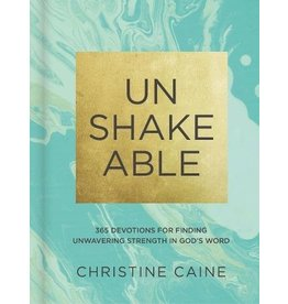 Unshakeable - 365 Devotions for Finding Unwavering Strength in God's Word