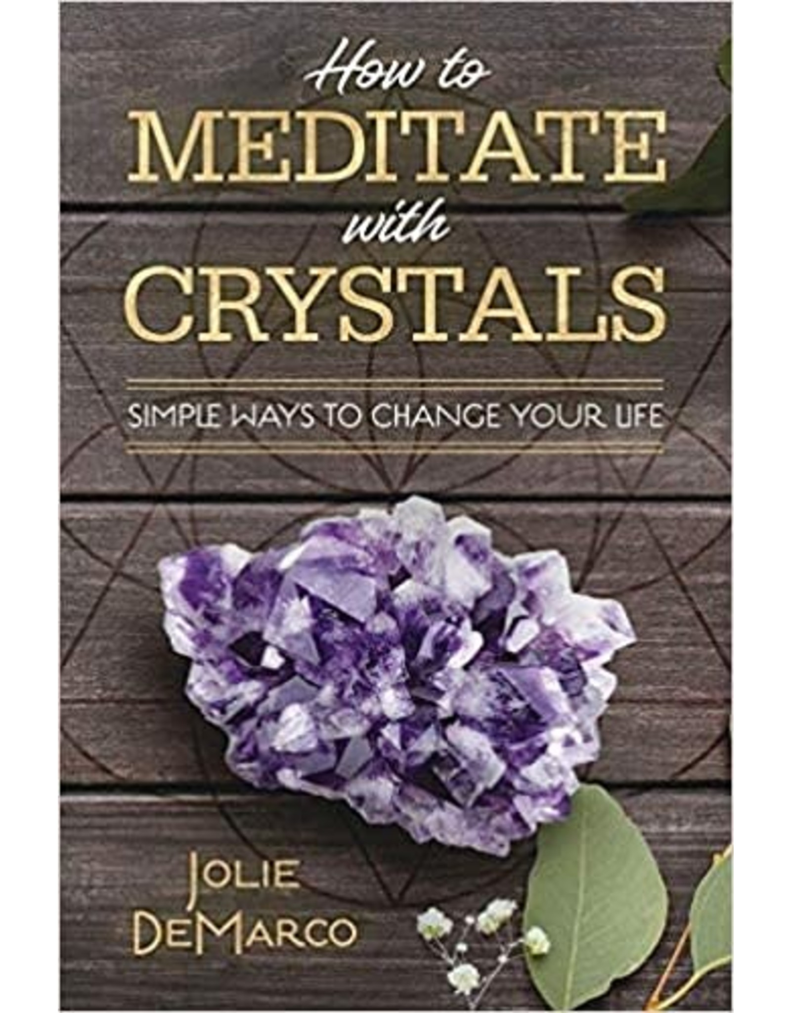 Llewellyn How to Meditate with Crystals