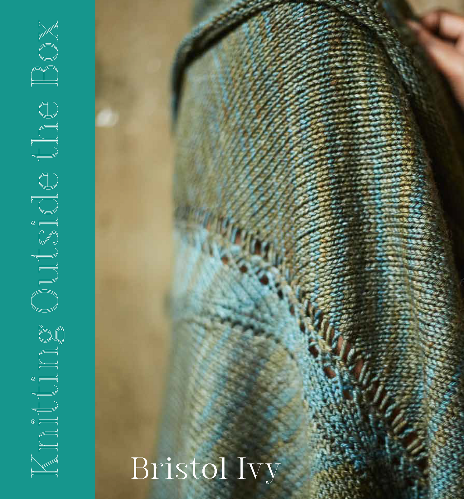 Bristol Ivy - Knitting Outside the Box