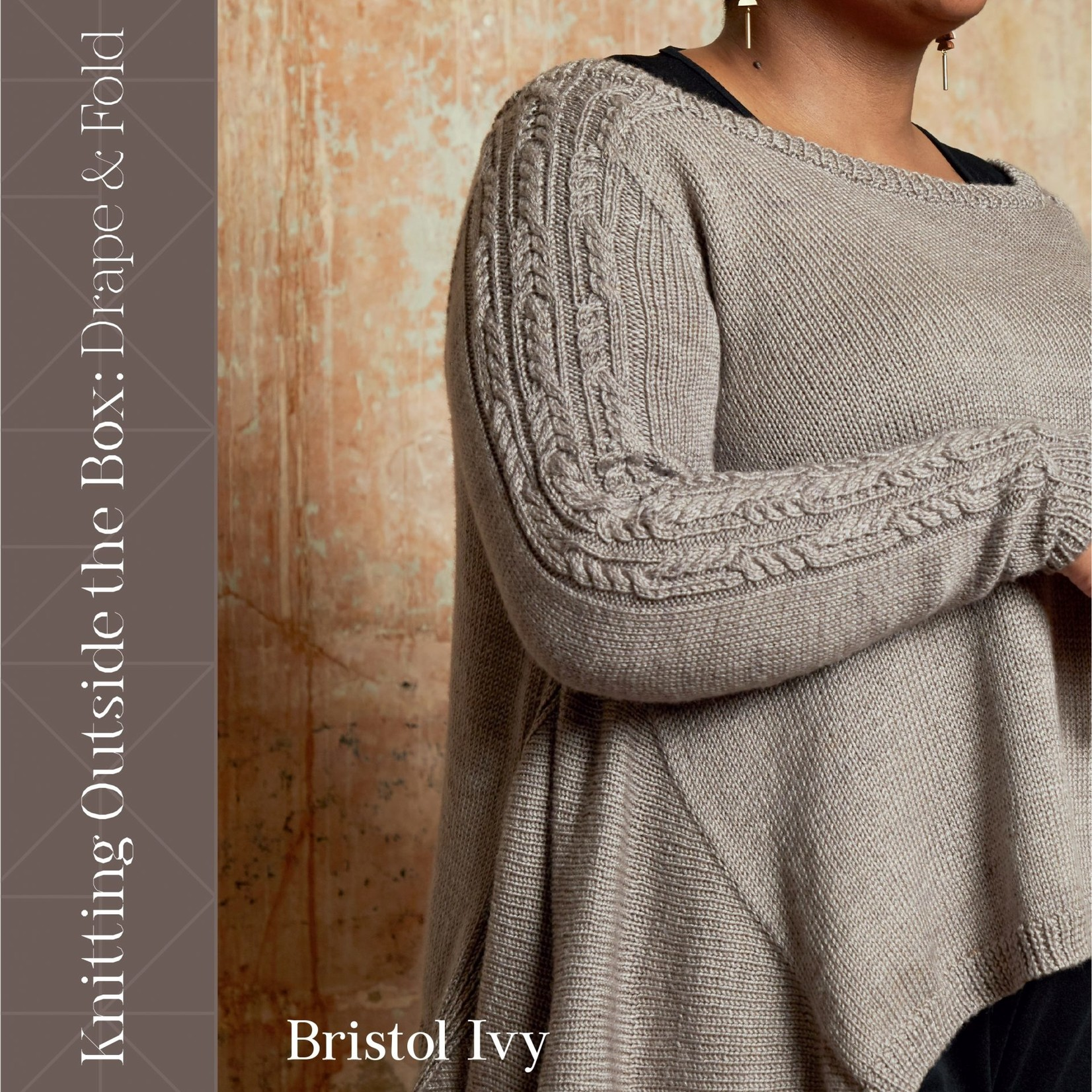 Bristol Ivy - Knitting Outside the Box: Drape and Fold