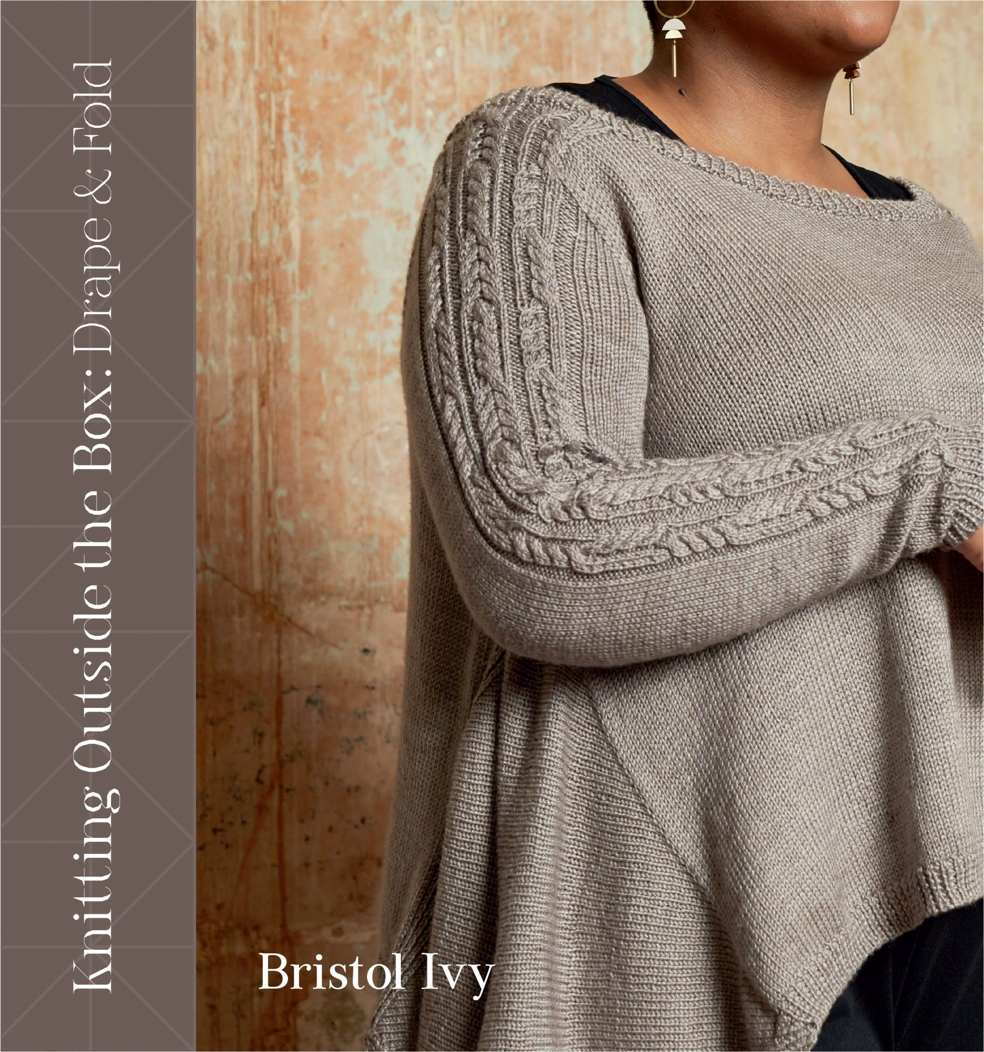 Bristol Ivy - Knitting Outside the Box: Drape and Fold