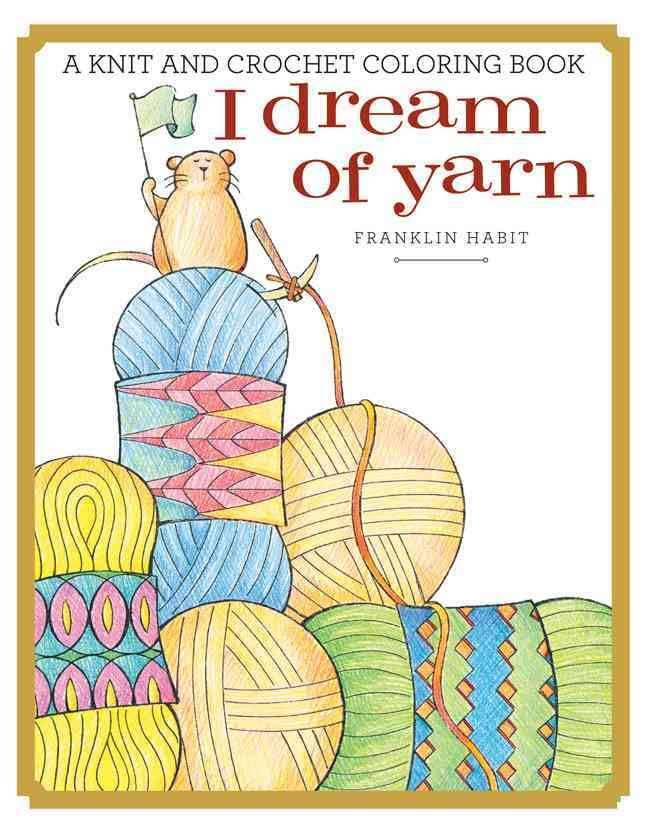 I Dream of Yarn Colouring Book