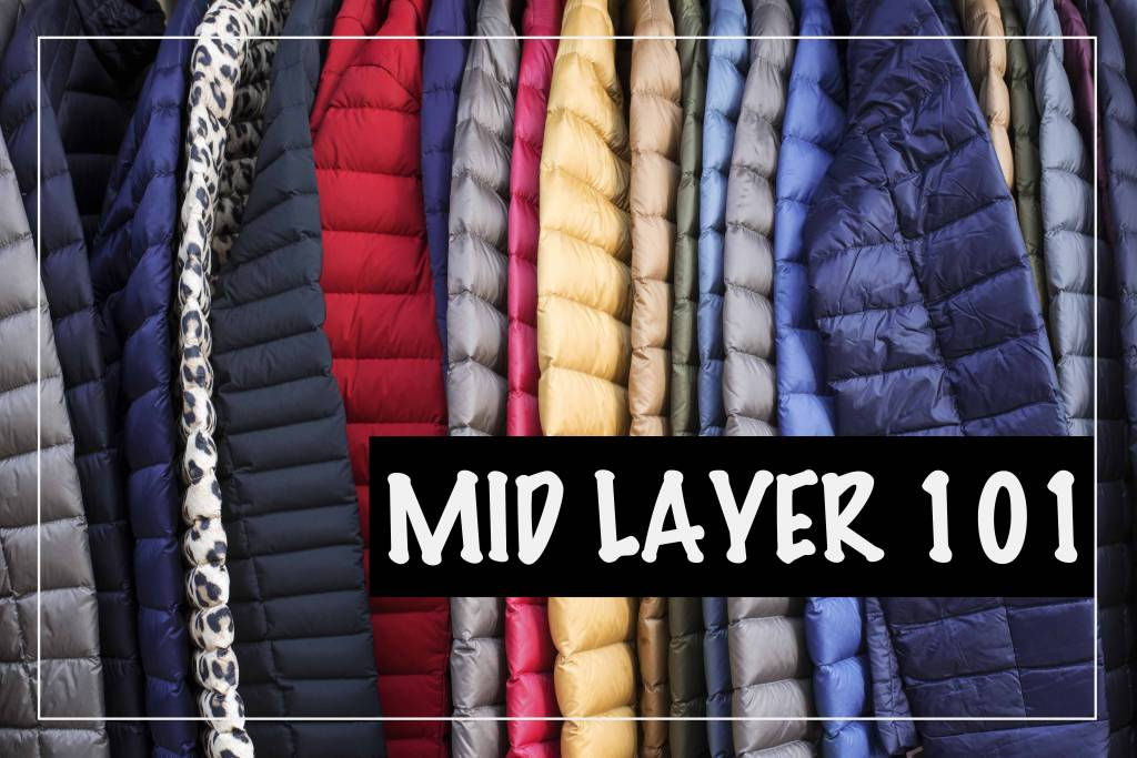 Mid Layer 101 - How to choose a Mid Layer