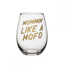 Mommin' Like a MOFO Stemless Wine Glass