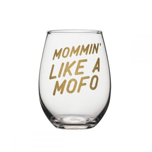 EverEllis Mommin' Like a MOFO Stemless Wine Glass