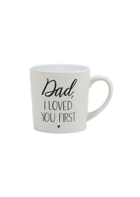 About Face Designs *Dad, I Loved You First Coffee Mug