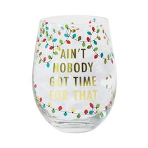 Aint's Nobody Got Time for That Stemless Wine Glass