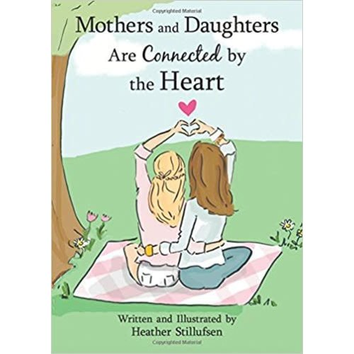 Mother's and Daughters are Connected by the Heart