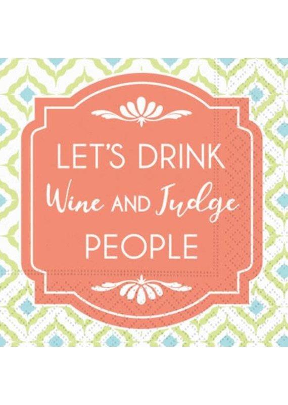 Design Design *****Let's Drink Wine and Judge People Cocktail Napkin