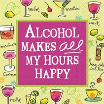 ***Alcohol Makes ALL My Hours Happy Cocktail Napkins