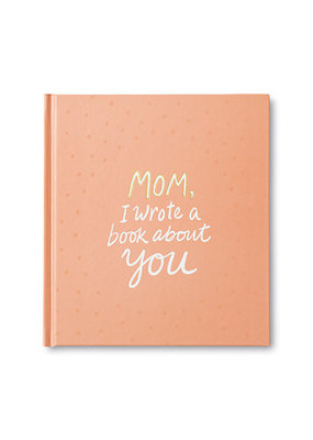 ***Mom, I Wrote a Book About You