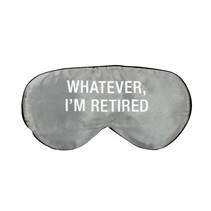 *Whatever, I'm Retired Sleep Mask