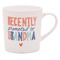 *Recently Promoted to Grandma Mug