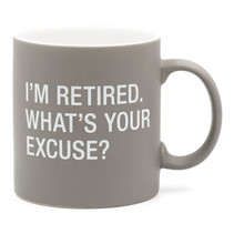 *I'm Retired What's your Excuse? Mug